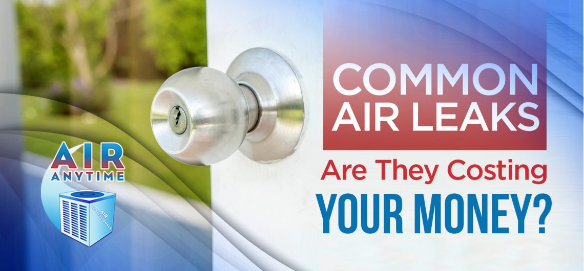 Common Air Leaks: Are They Costing Your Money?