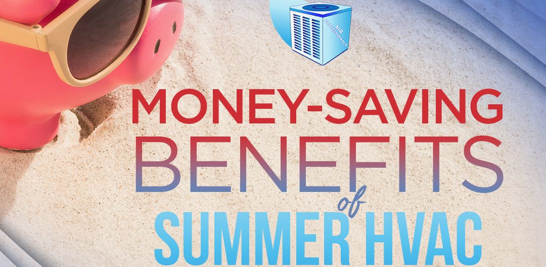 Money-Saving Benefits of Summer HVAC Maintenance
