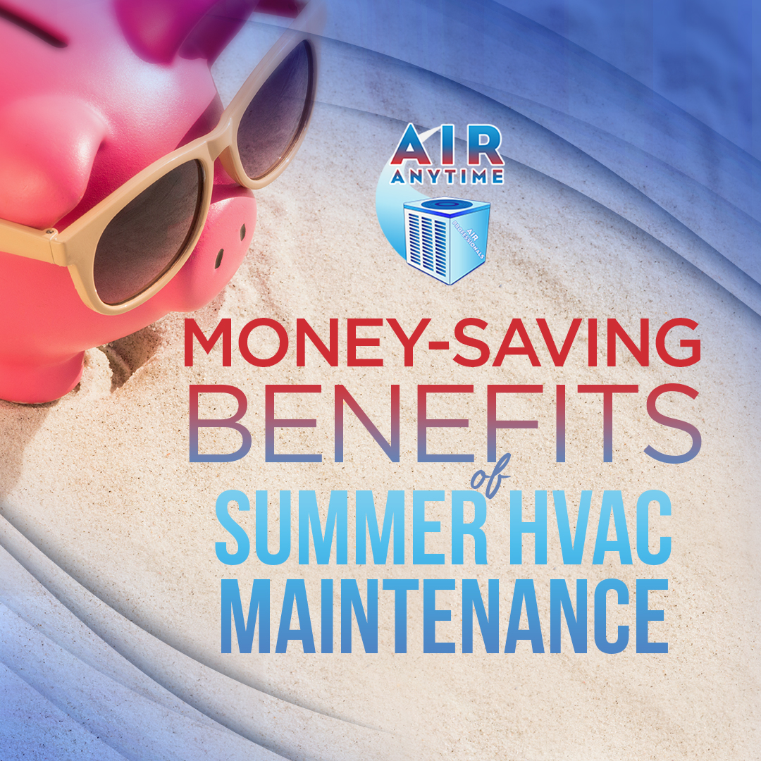 Money-Saving Benefits of Summer HVAC Maintenance
