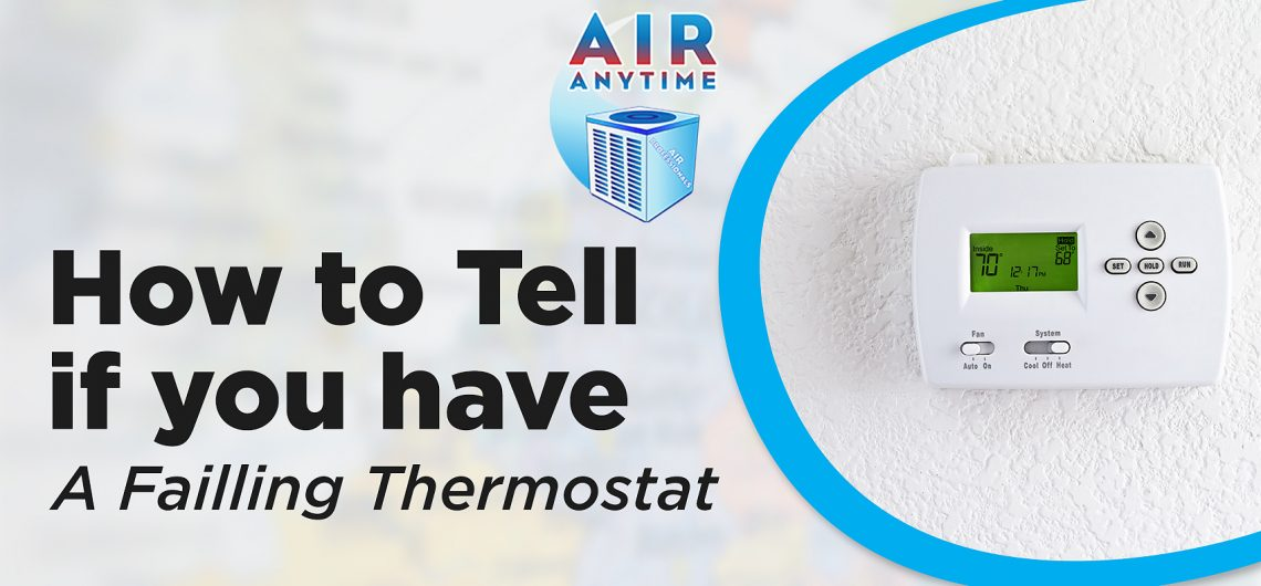 How To Tell If You Have A Failing Thermostat