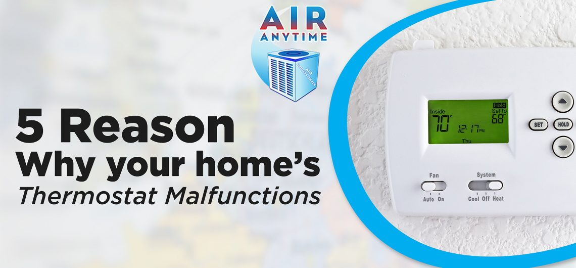 5 Reasons Why Your Home's Thermostat Malfunctions