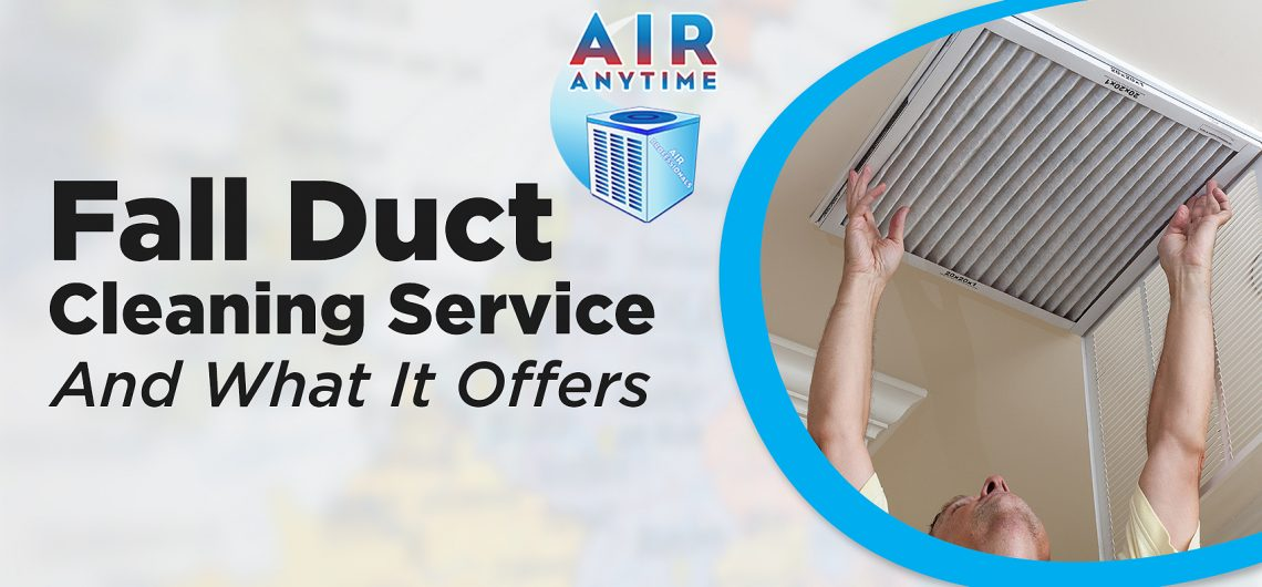 Fall Duct Cleaning Service And What It Offers