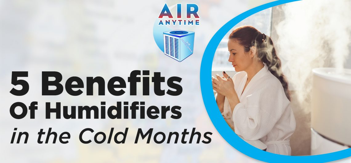5 Benefits of Humidifiers in the Cold Months