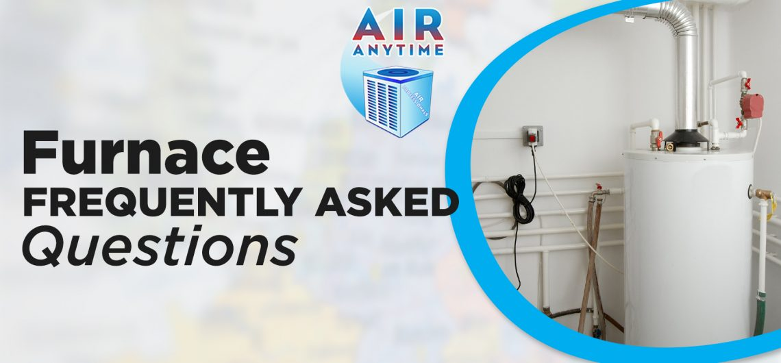 Furnace Frequently Asked Questions