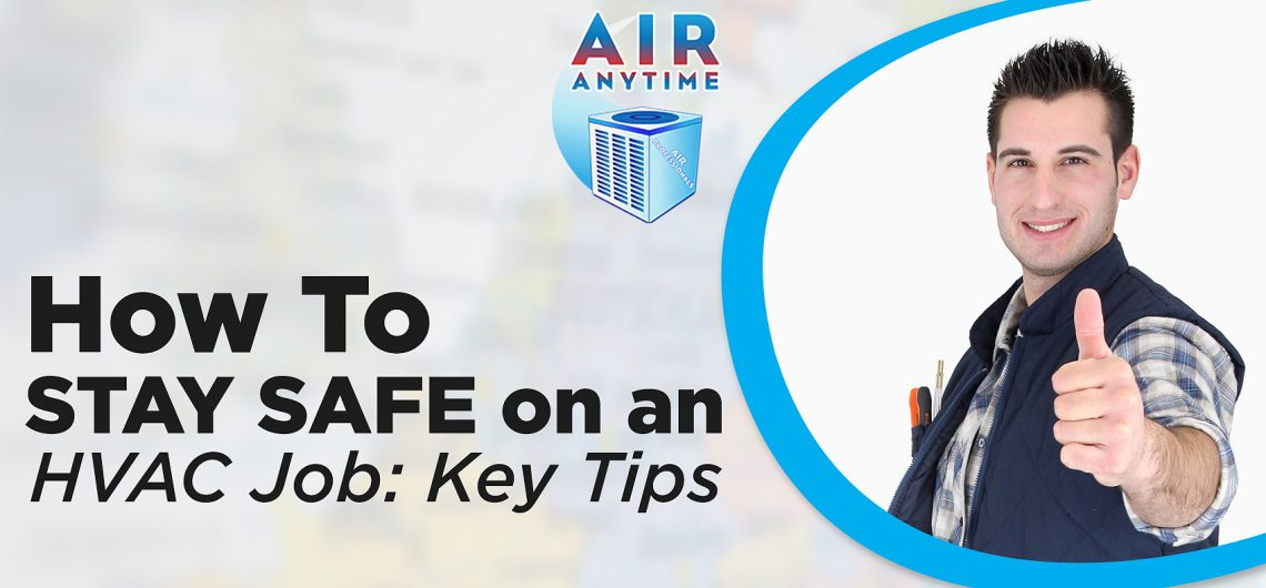 How to Stay Safe on an HVAC Job: Key Tips