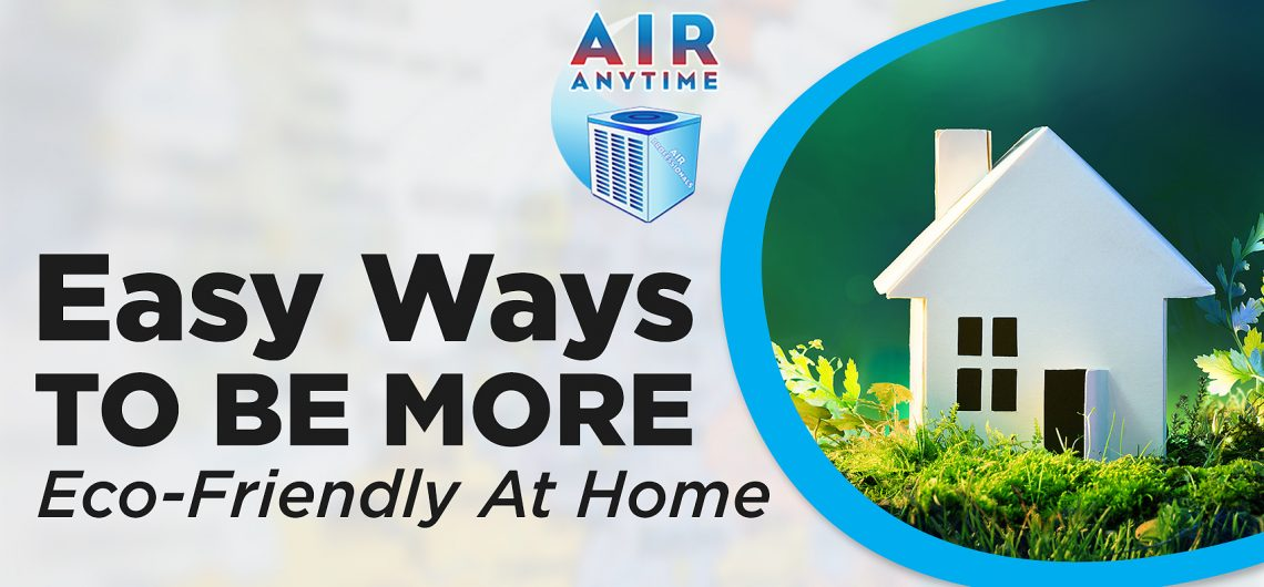 Easy Ways To Be More Eco-Friendly At Home