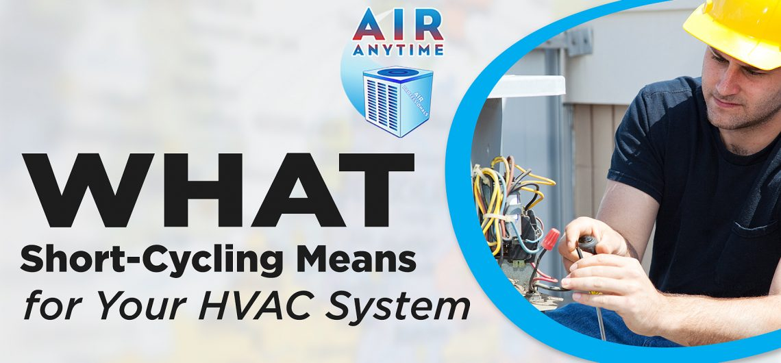 What Short-Cycling Means for Your HVAC System