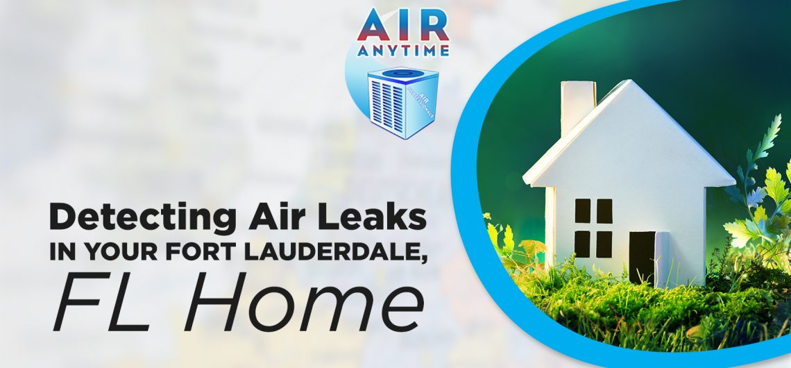 Detecting Air Leaks in your Fort Lauderdale, FL Home