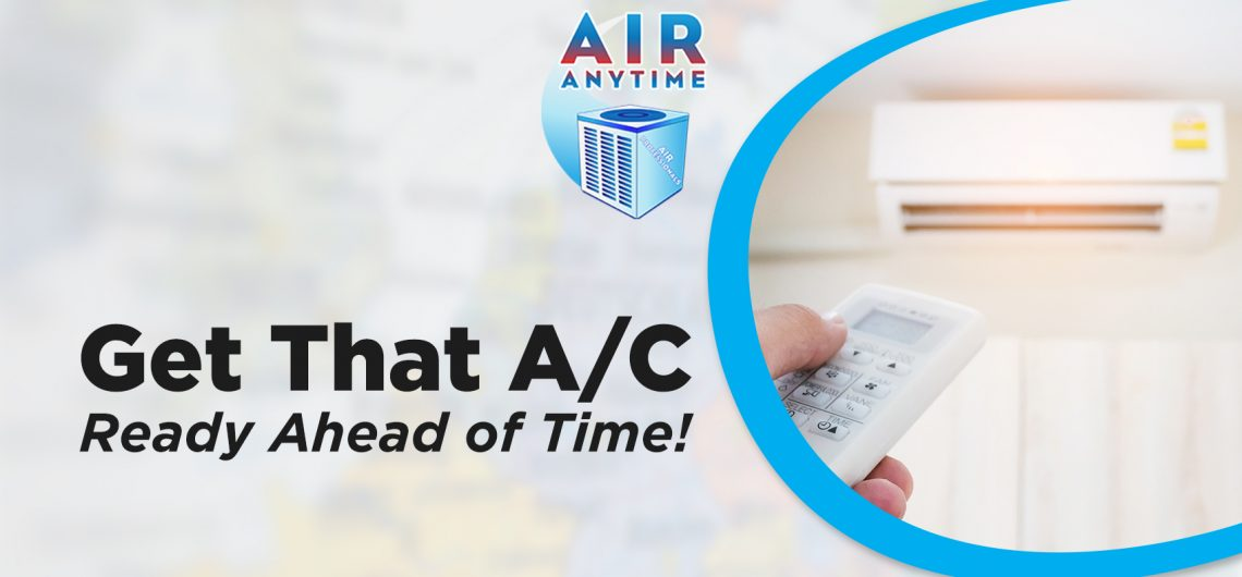 Get That A/C Ready Ahead of Time!