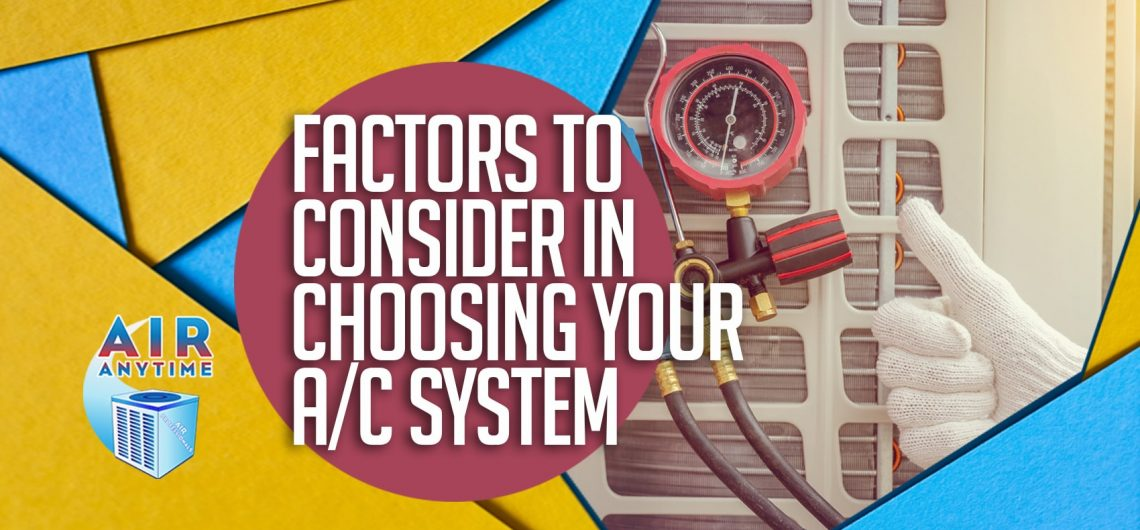 Factors to Consider in Choosing Your A/C System