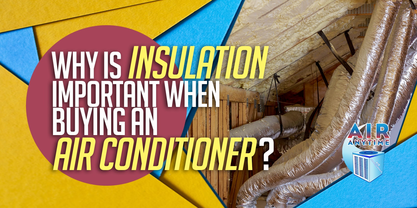 Why Is Insulation Important When Buying an Air Conditioner?
